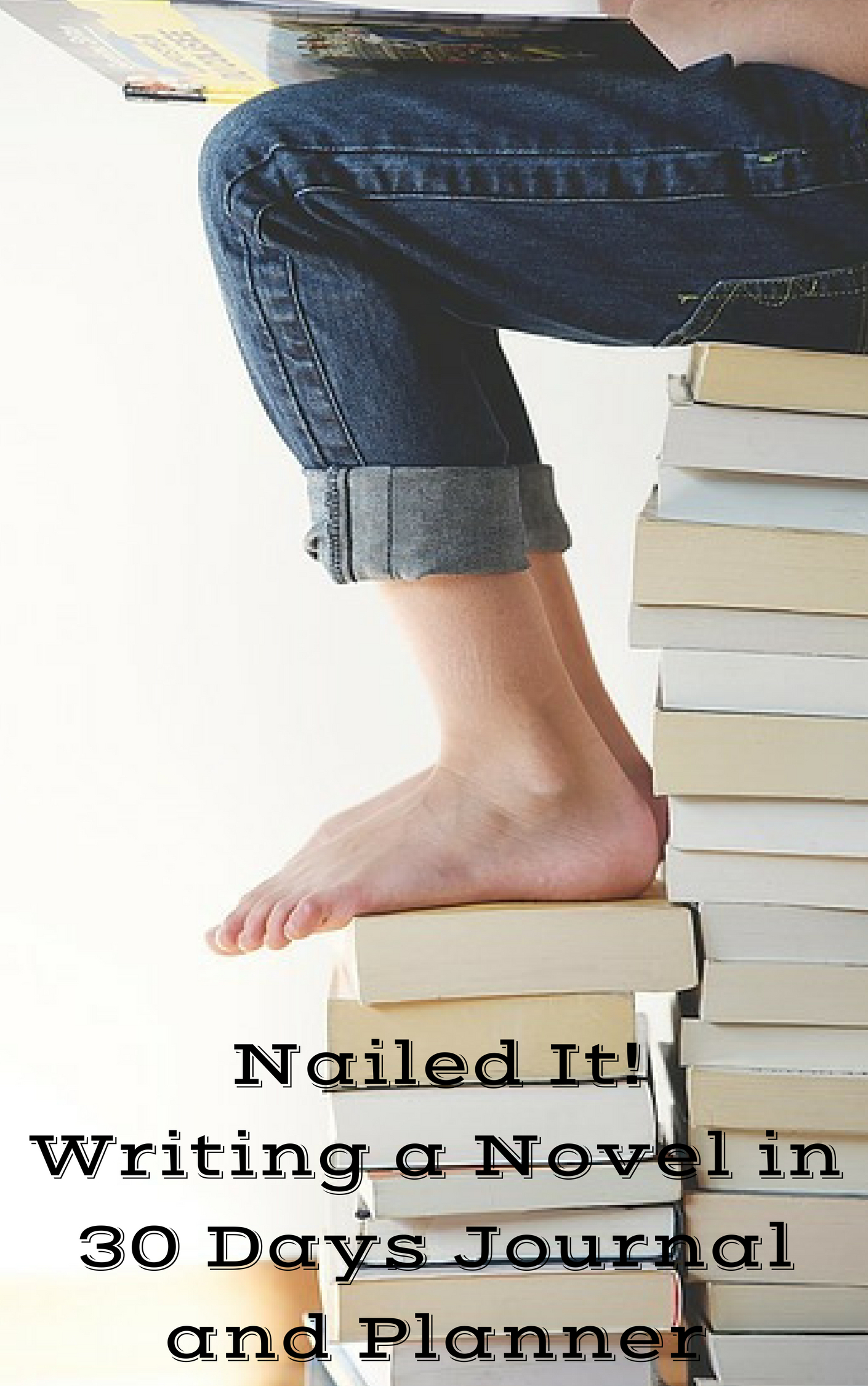 Nailed It!Writing a Novel in 30 Days Jornal and Planner